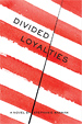 image of book cover - Divided Loyalties